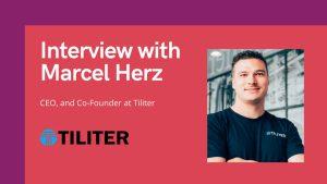 Marcel Herz, CEO of Tiliter
