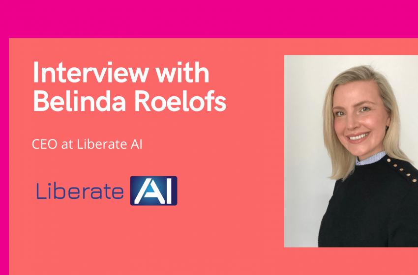 aiTech Trend Interview with Belinda Roelofs, CEO at Liberate AI