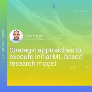 Strategic approaches to execute initial ML-based research model