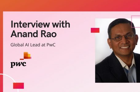 aiTech Trend Interview with Anand Rao, Global Artificial Intelligence Lead at PwC