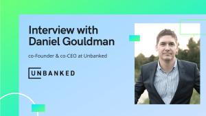 daniel gouldman interview at unbanked
