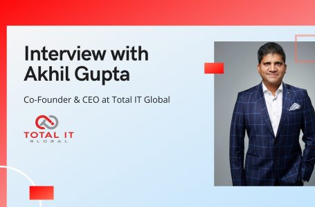 aiTech Trend Interview with Akhil Gupta, Co-Founder & CEO at Total IT Global