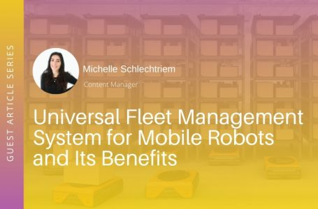 Universal Fleet Management System: The Answer to Robotics Interoperability Issues